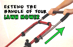 Extend the handle of your lawn mower