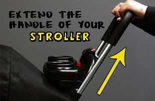 Extend the handle of your stroller